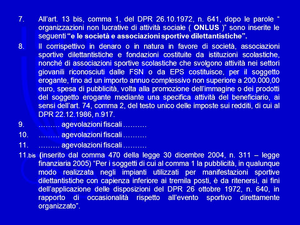 All'art. 13 bis, comma 1, del DPR 26. 10. 1972, n