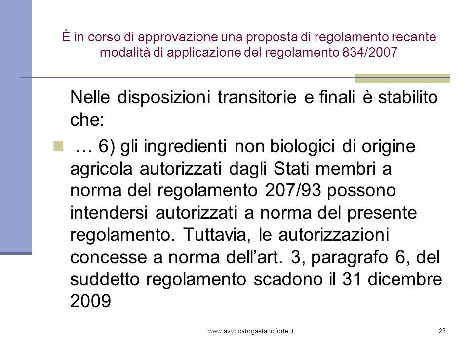 Nelle disposizioni transitorie e finali è stabilito che: