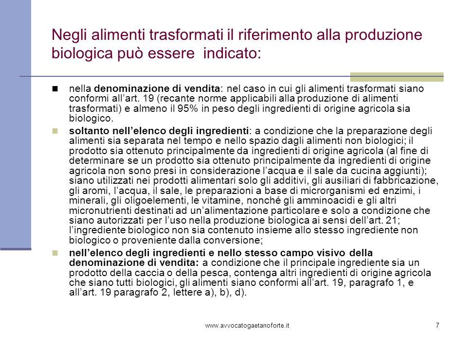Negli alimenti trasformati il riferimento alla produzione biologica può essere indicato: