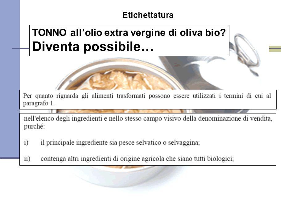 Diventa possibile… TONNO all'olio extra vergine di oliva bio