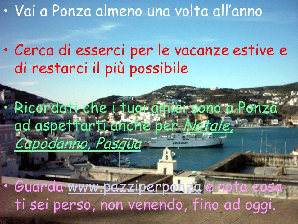 Vai a Ponza almeno una volta all'anno