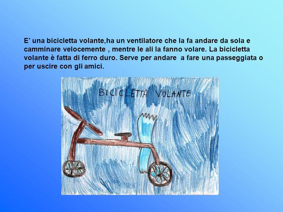E' una bicicletta volante,ha un ventilatore che la fa andare da sola e camminare velocemente , mentre le ali la fanno volare.
