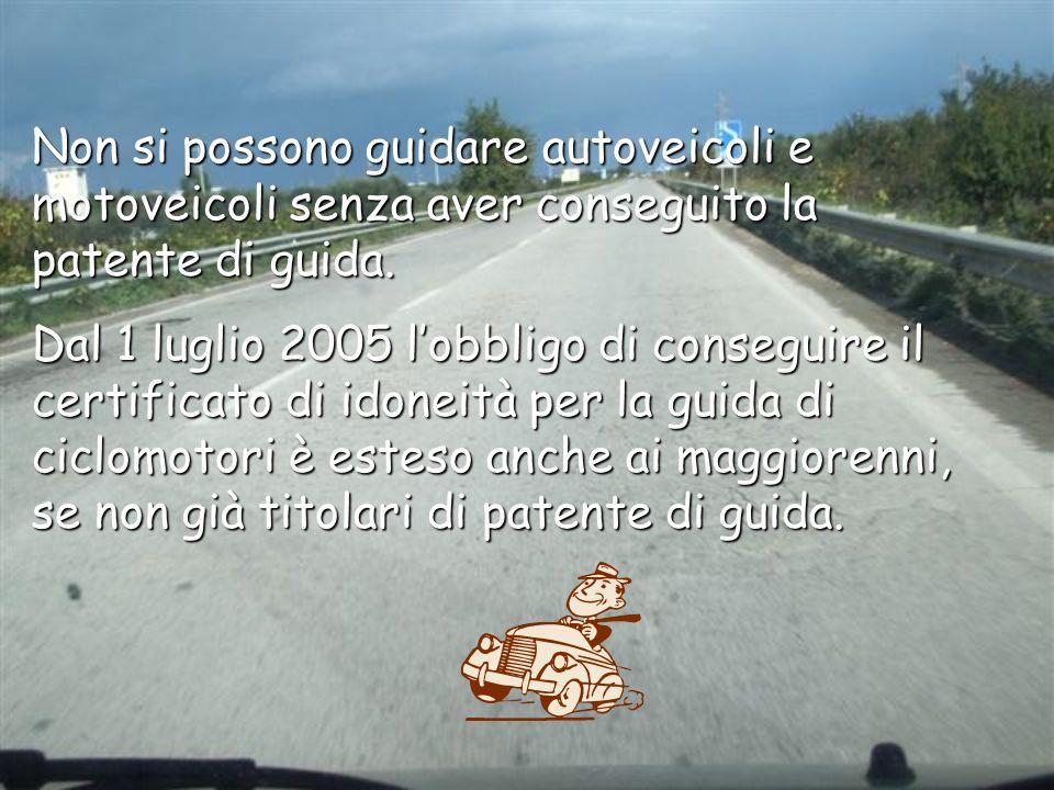 Non si possono guidare autoveicoli e motoveicoli senza aver conseguito la patente di guida.