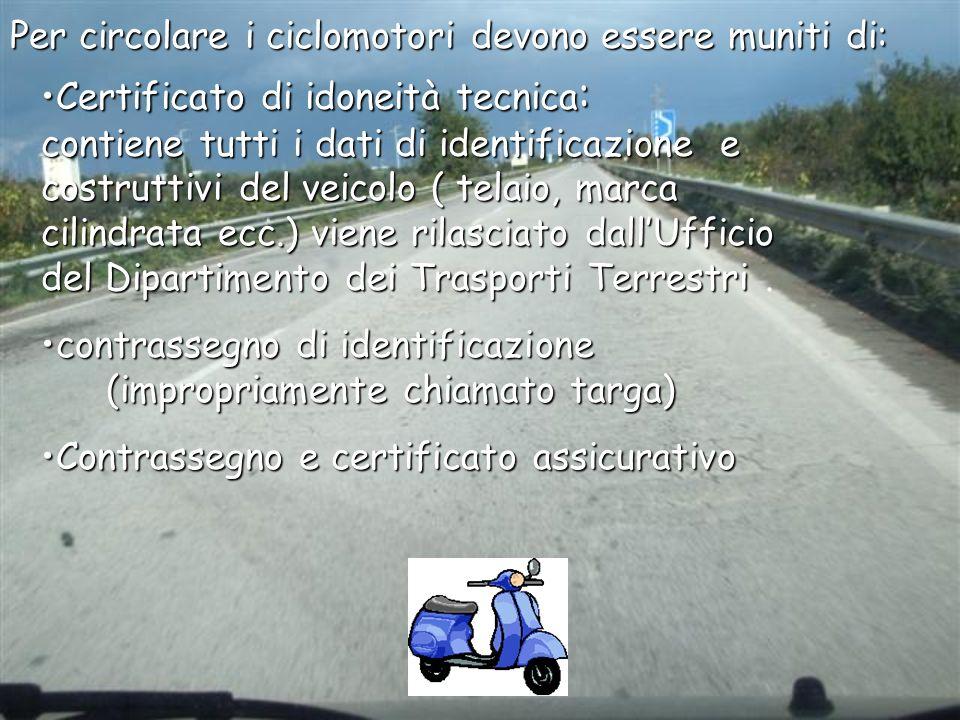 Per circolare i ciclomotori devono essere muniti di: