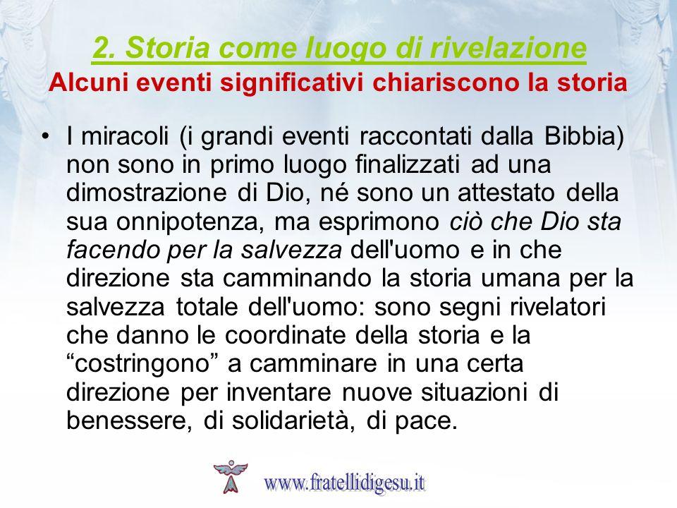 2. Storia come luogo di rivelazione Alcuni eventi significativi chiariscono la storia