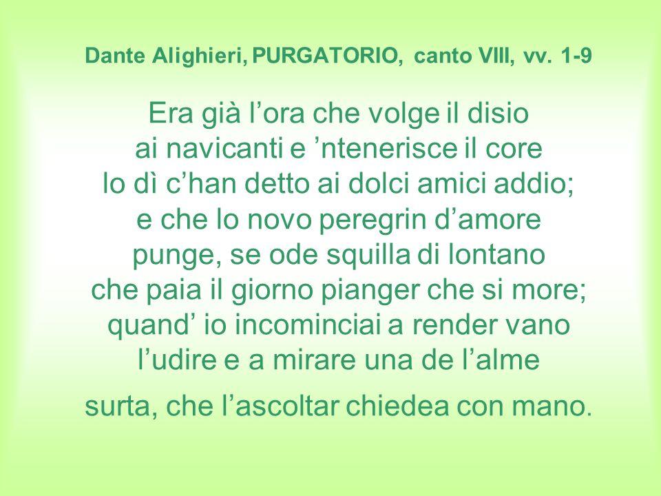 Dante Alighieri, PURGATORIO, canto VIII, vv
