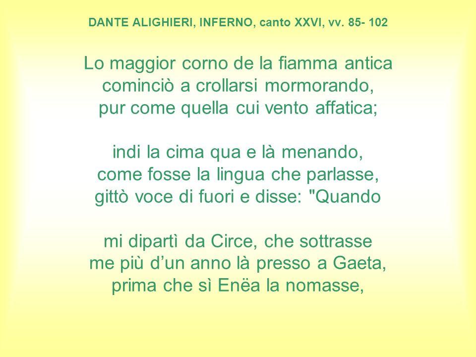 DANTE ALIGHIERI, INFERNO, canto XXVI, vv