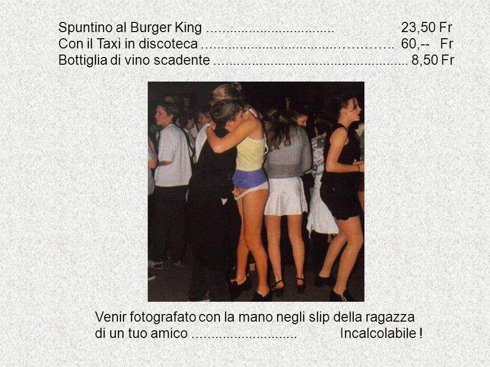 Spuntino al Burger King .................................. 23,50 Fr