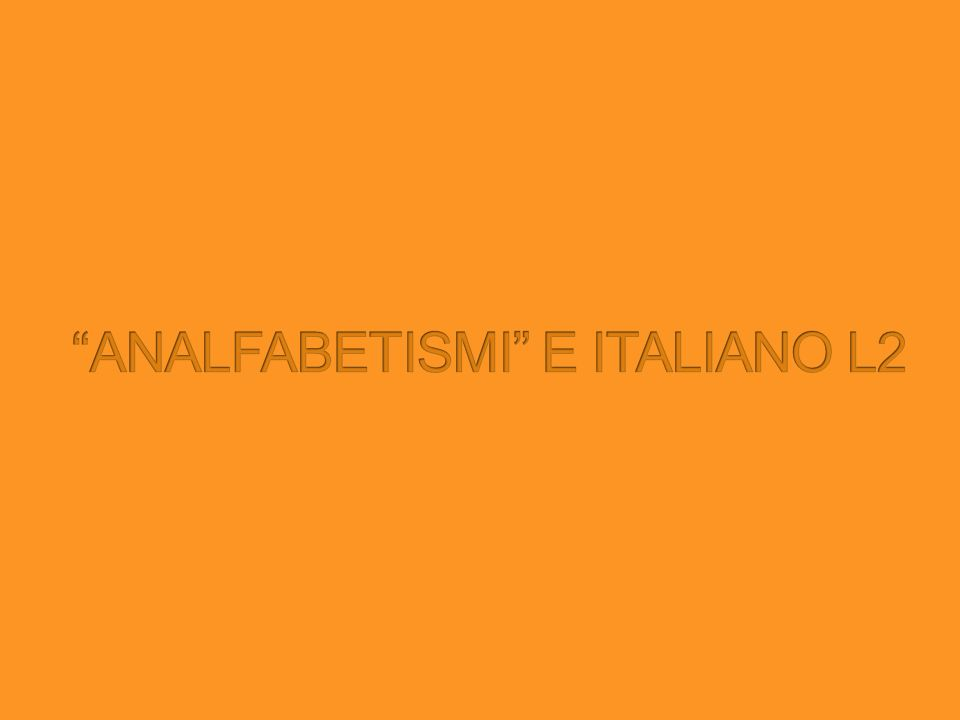 ANALFABETISMI E ITALIANO L2