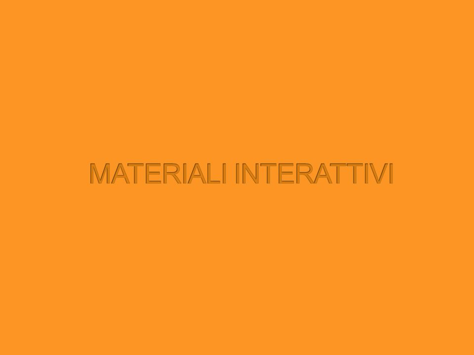 MATERIALI INTERATTIVI