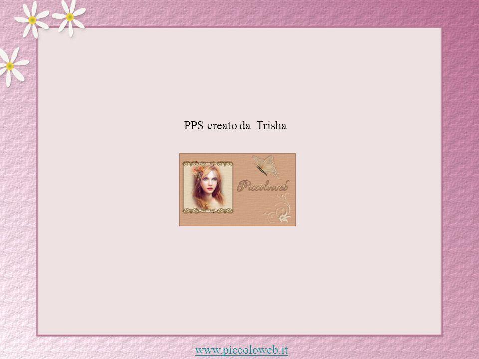 PPS creato da Trisha www.piccoloweb.it