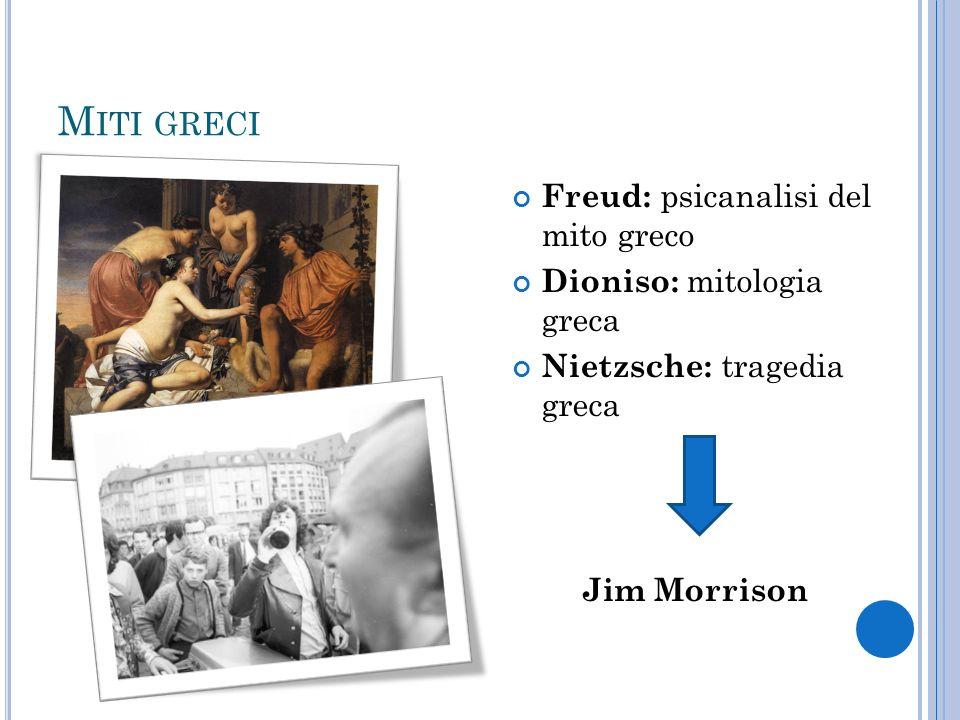 Miti greci Freud: psicanalisi del mito greco Dioniso: mitologia greca