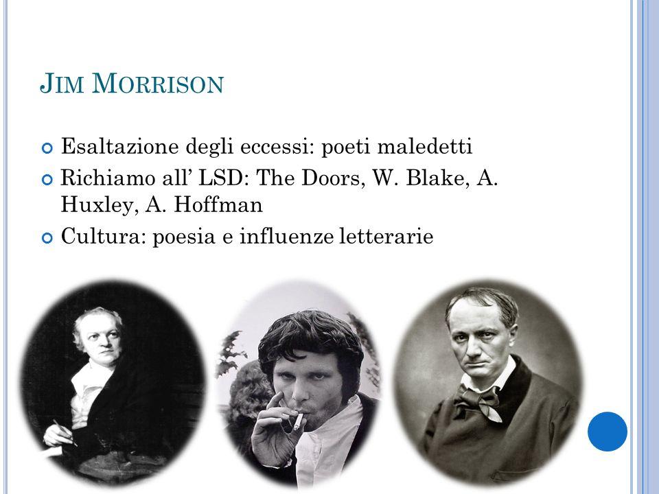 Jim Morrison Esaltazione degli eccessi: poeti maledetti