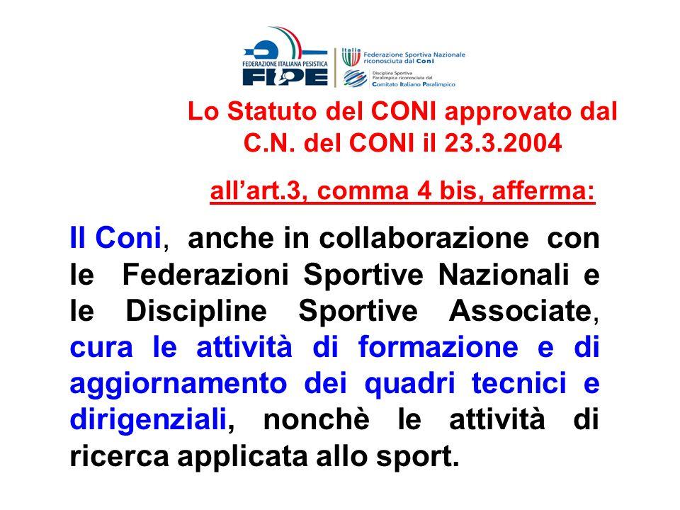Lo Statuto del CONI approvato dal C.N. del CONI il 23.3.2004