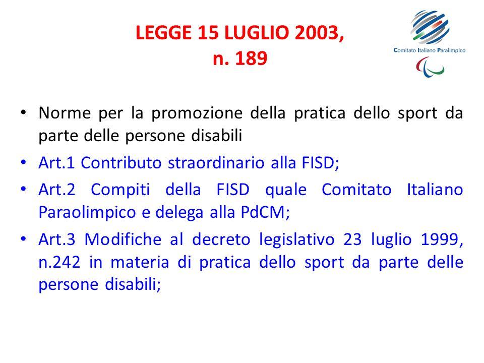 LEGGE 15 LUGLIO 2003, n. 189 Norme per la promozione della pratica dello sport da parte delle persone disabili.