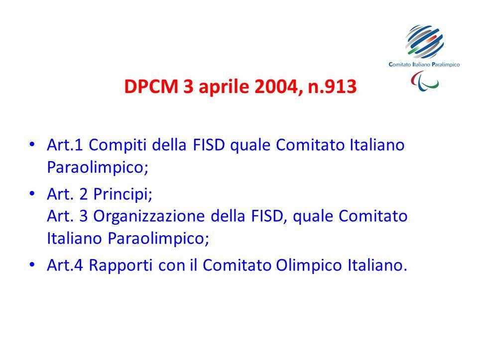 DPCM 3 aprile 2004, n.913 Art.1 Compiti della FISD quale Comitato Italiano Paraolimpico;