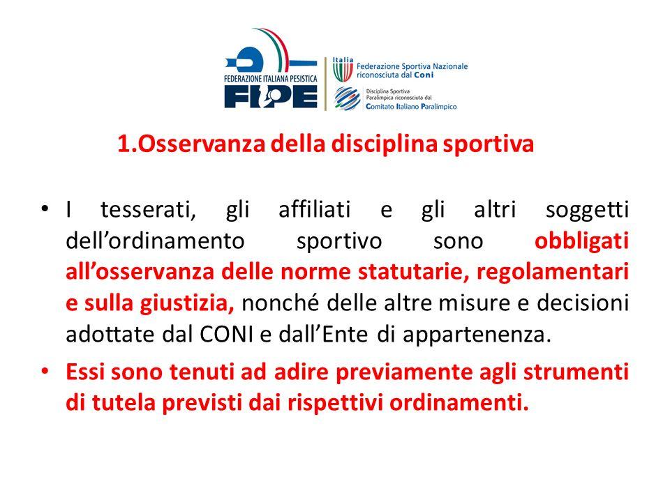 1.Osservanza della disciplina sportiva