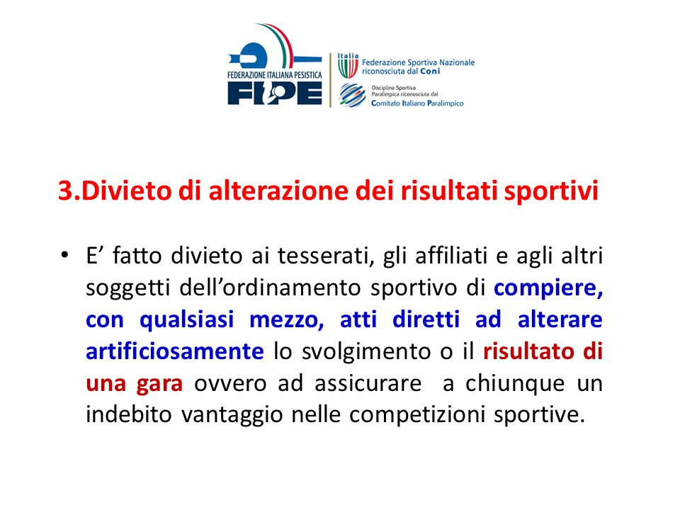 3.Divieto di alterazione dei risultati sportivi