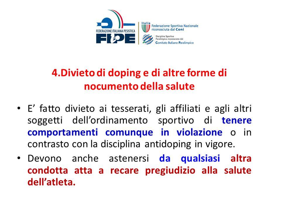 4.Divieto di doping e di altre forme di nocumento della salute