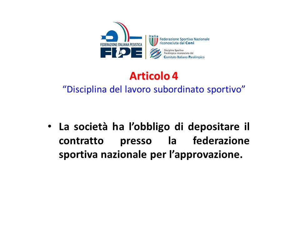 Articolo 4 Disciplina del lavoro subordinato sportivo