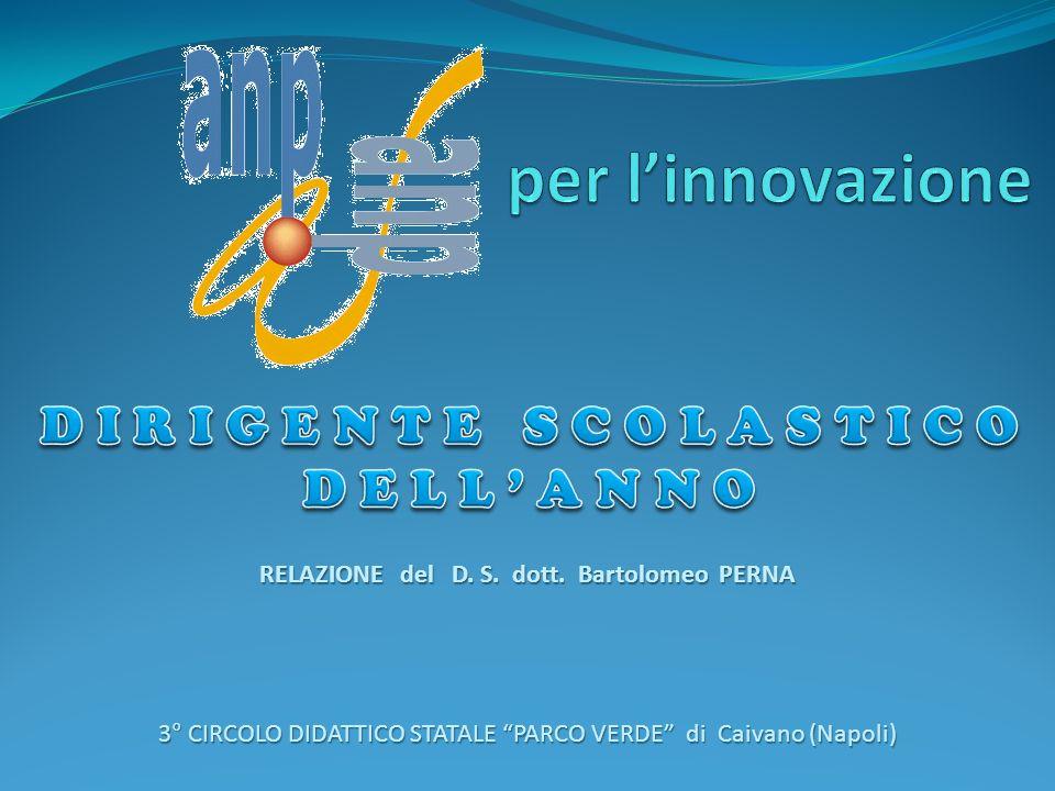 per l'innovazione D I R I G E N T E S C O L A S T I C O D E L L ' A N N O. RELAZIONE del D. S. dott. Bartolomeo PERNA.