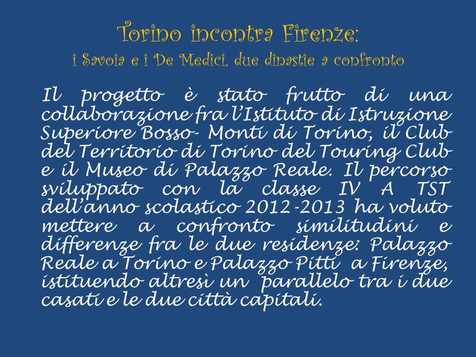 Torino incontra Firenze: i Savoia e i De Medici, due dinastie a confronto