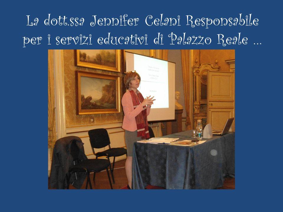 La dott.ssa Jennifer Celani Responsabile per i servizi educativi di Palazzo Reale …