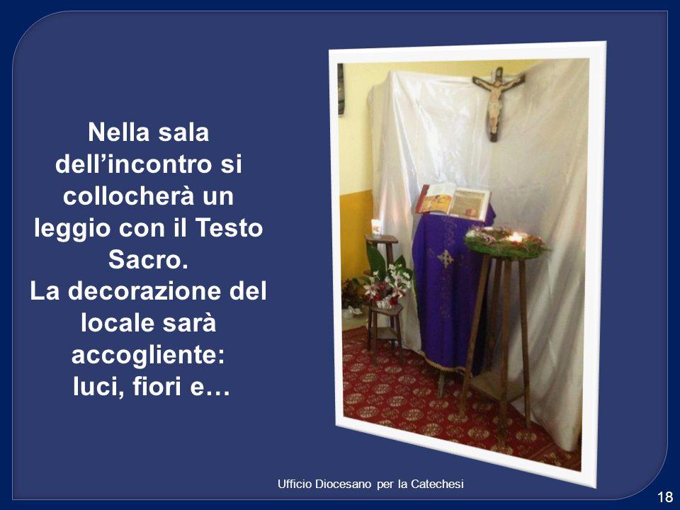 Nella sala dell'incontro si collocherà un leggio con il Testo Sacro.