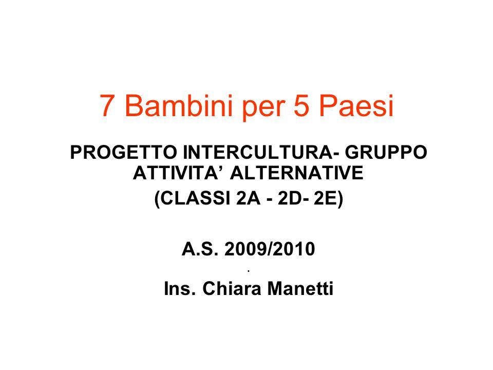 PROGETTO INTERCULTURA- GRUPPO ATTIVITA' ALTERNATIVE