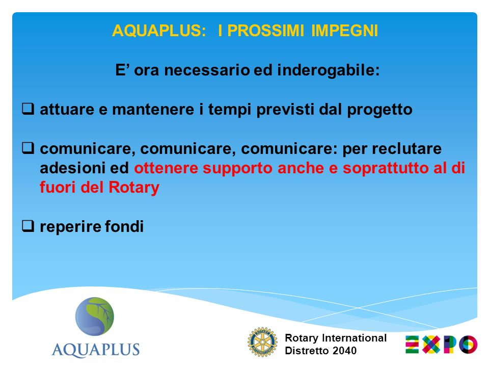 AQUAPLUS: I PROSSIMI IMPEGNI E' ora necessario ed inderogabile: