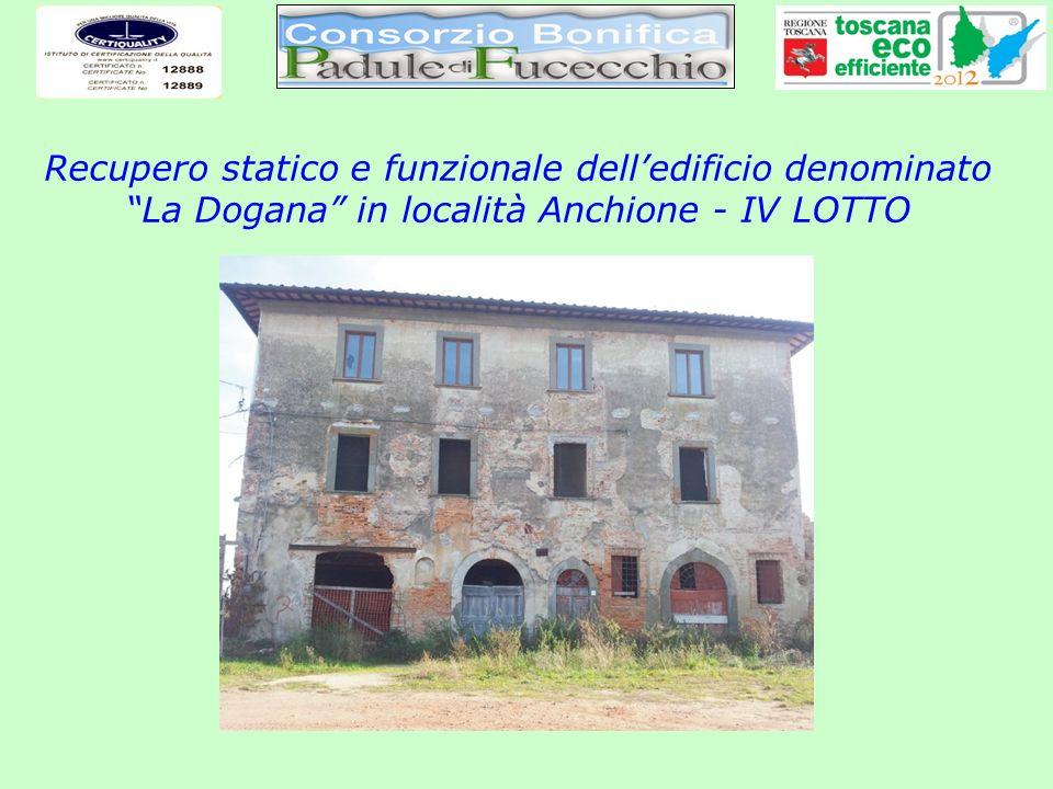 Recupero statico e funzionale dell'edificio denominato La Dogana in località Anchione - IV LOTTO