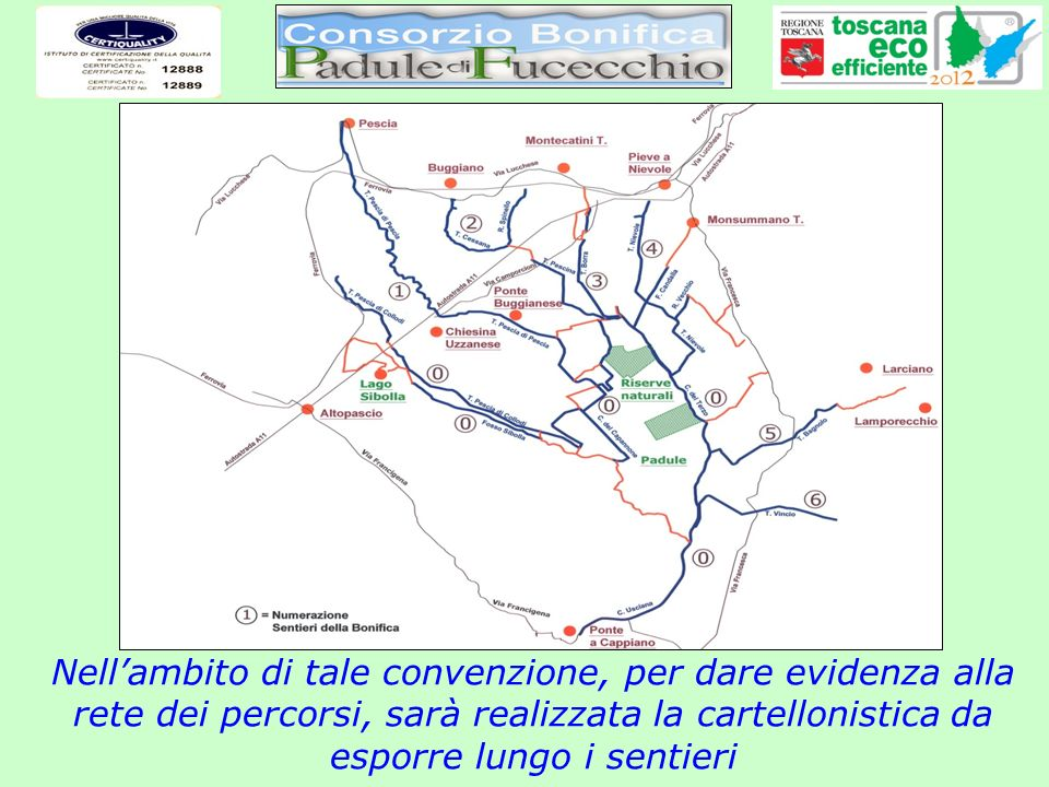 Nell'ambito di tale convenzione, per dare evidenza alla rete dei percorsi, sarà realizzata la cartellonistica da esporre lungo i sentieri