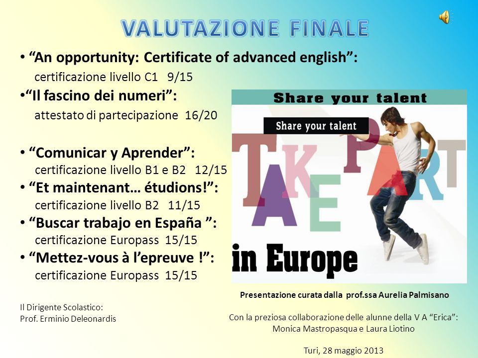 VALUTAZIONE FINALE An opportunity: Certificate of advanced english :