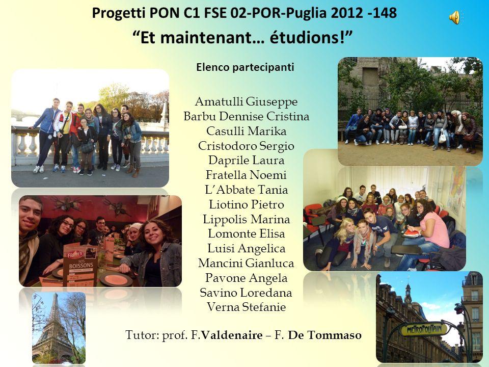 Progetti PON C1 FSE 02-POR-Puglia 2012 -148 Et maintenant… étudions!