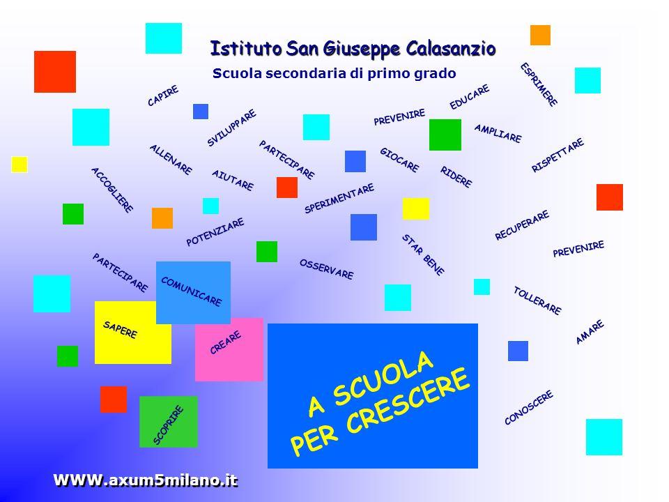 A SCUOLA PER CRESCERE Istituto San Giuseppe Calasanzio