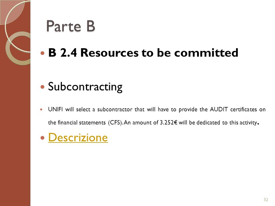 Parte B B 2.4 Resources to be committed Subcontracting Descrizione