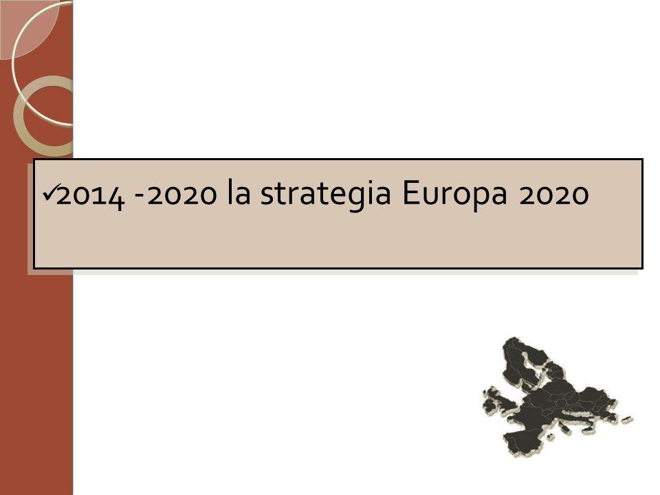 2014 -2020 la strategia Europa 2020