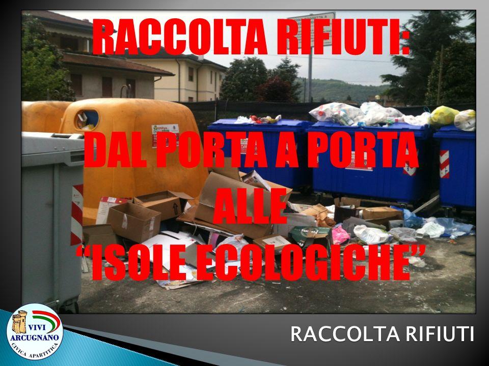 RACCOLTA RIFIUTI: DAL PORTA A PORTA ALLE ISOLE ECOLOGICHE