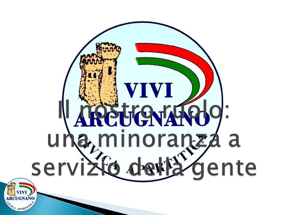 Il nostro ruolo: una minoranza a servizio della gente