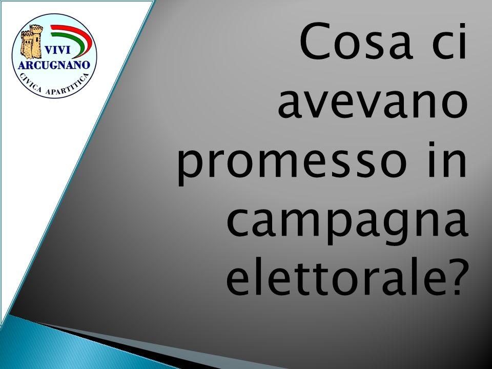 Cosa ci avevano promesso in campagna elettorale