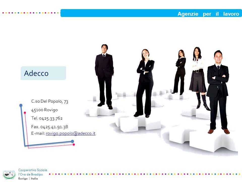 Adecco Agenzie per il lavoro C.so Del Popolo, 73 45100 Rovigo