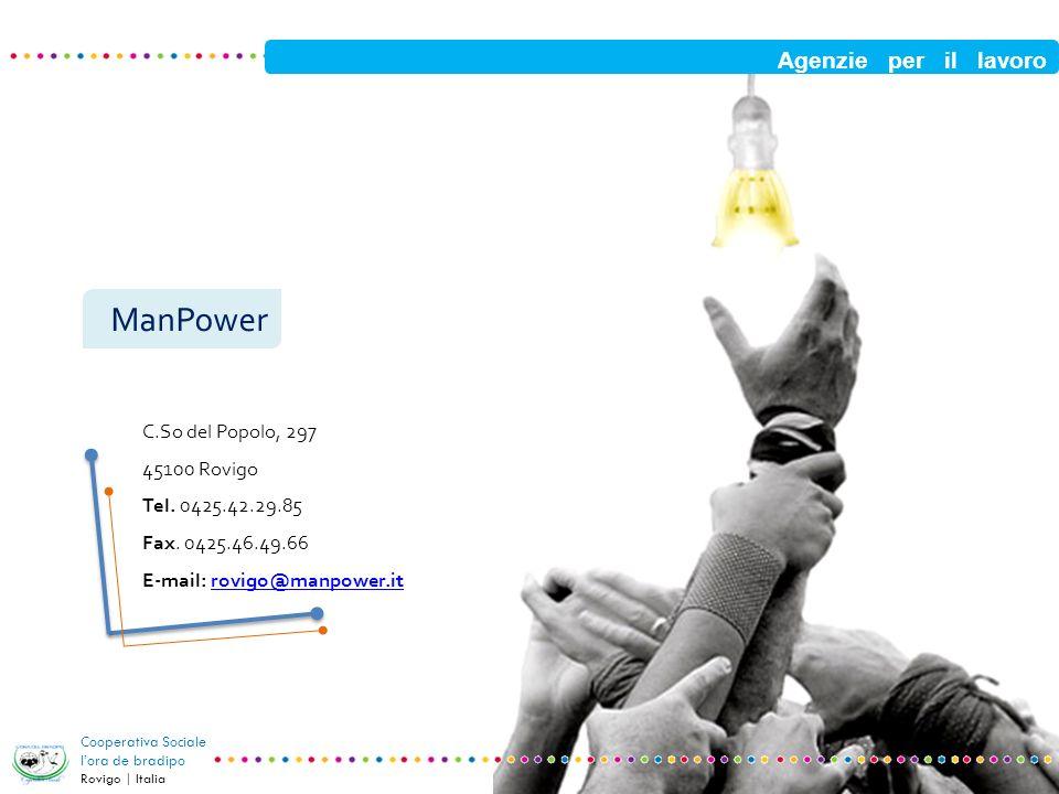 ManPower Agenzie per il lavoro C.So del Popolo, 297 45100 Rovigo