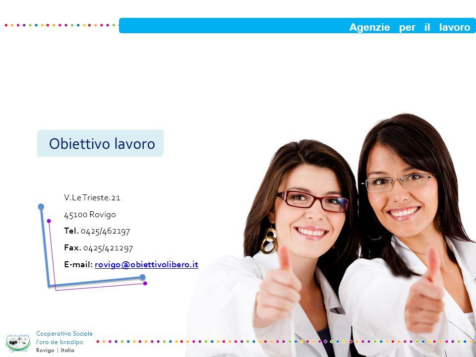 Obiettivo lavoro Agenzie per il lavoro V.Le Trieste.21 45100 Rovigo