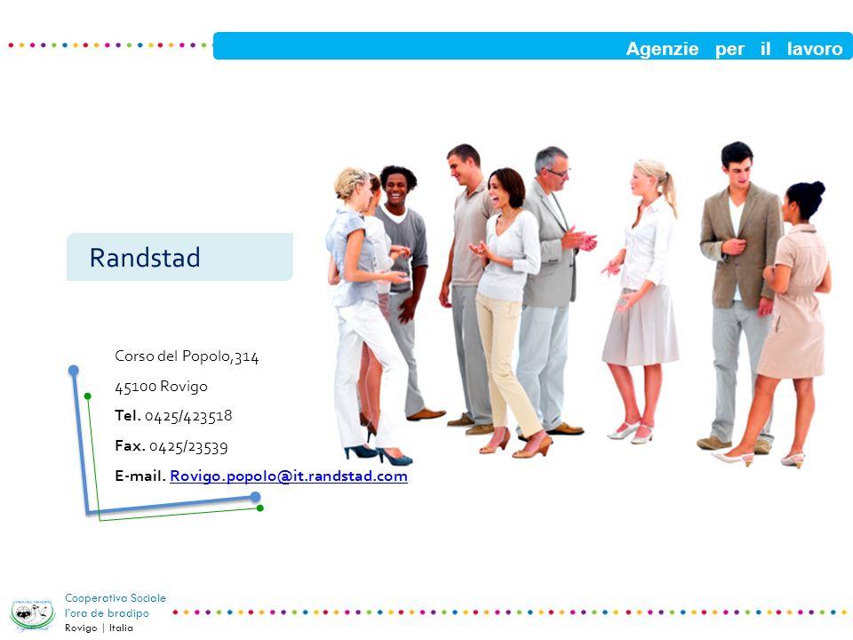 Randstad Agenzie per il lavoro Corso del Popolo,314 45100 Rovigo