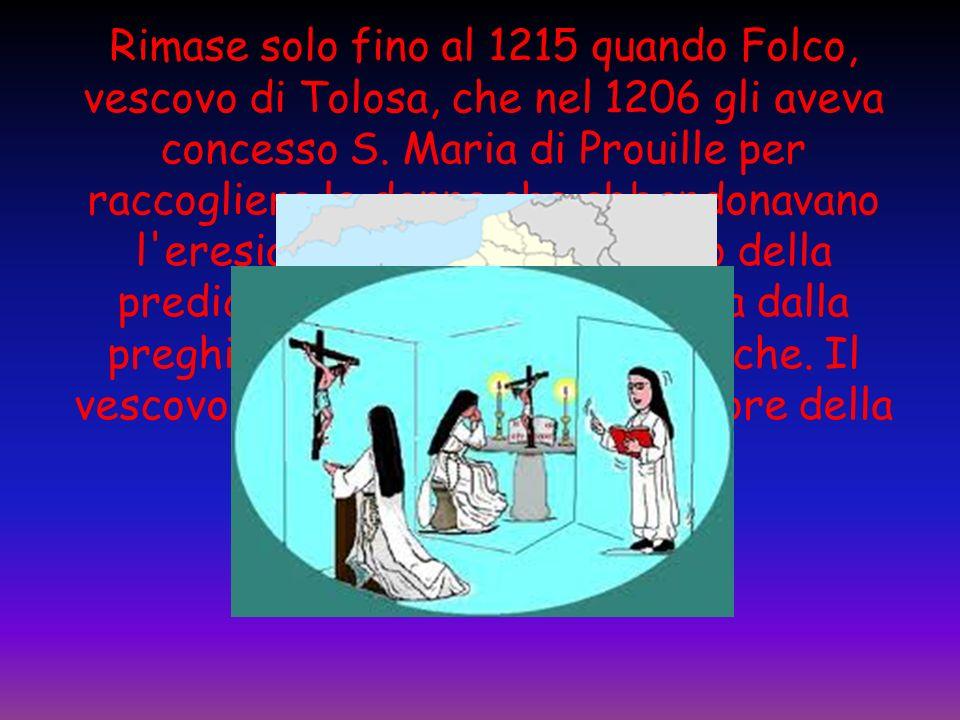 Rimase solo fino al 1215 quando Folco, vescovo di Tolosa, che nel 1206 gli aveva concesso S.