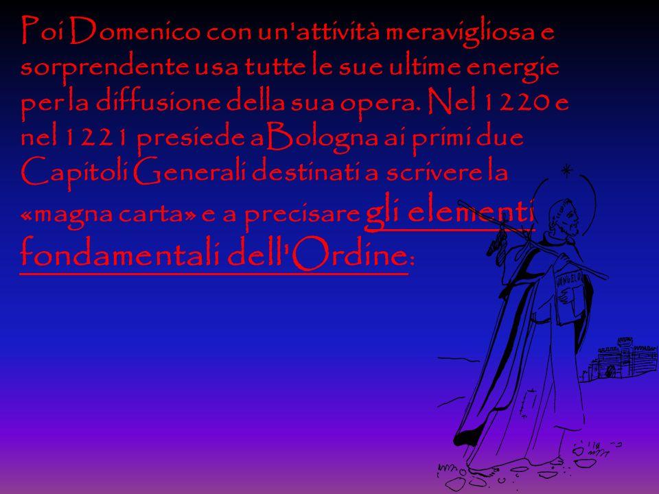 Poi Domenico con un attività meravigliosa e sorprendente usa tutte le sue ultime energie per la diffusione della sua opera.