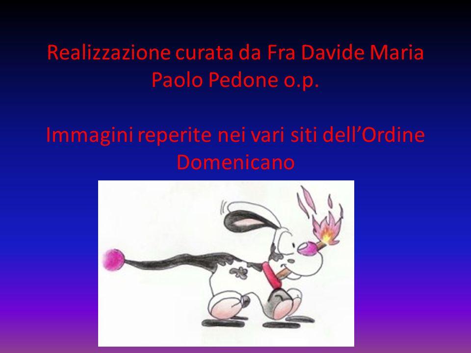 Realizzazione curata da Fra Davide Maria Paolo Pedone o. p