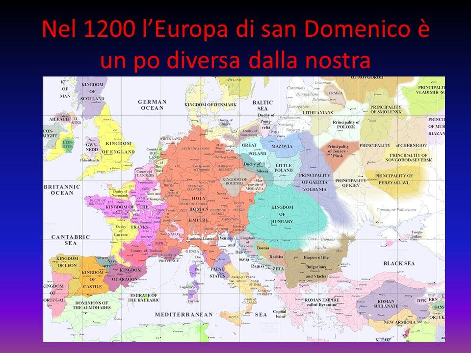 Nel 1200 l'Europa di san Domenico è un po diversa dalla nostra