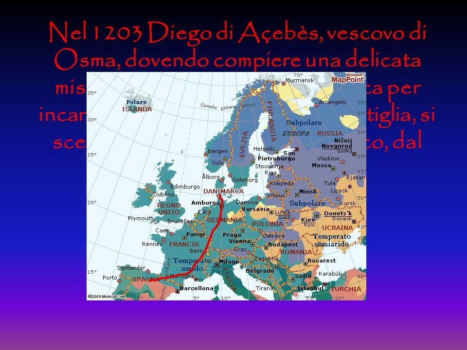 Nel 1203 Diego di Açebès, vescovo di Osma, dovendo compiere una delicata missione diplomatica in Danimarca per incarico di Alfonso VIII, re di Castiglia, si sceglie come compagno Domenico, dal quale non si separerà più