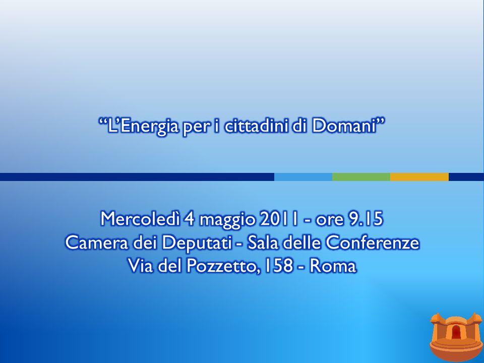 L'Energia per i cittadini di Domani Mercoledì 4 maggio 2011 - ore 9